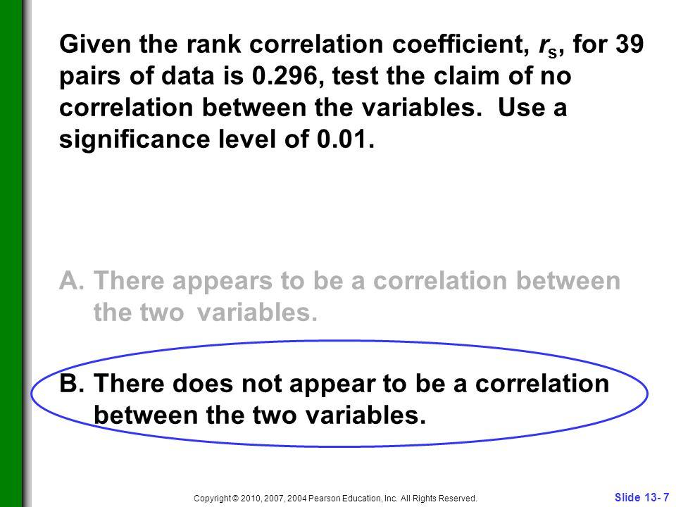 Slide 13- 8 Copyright © 2010, 2007, 2004 Pearson Education, Inc.