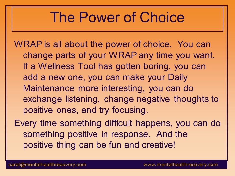 The Power of Choice WRAP is all about the power of choice.
