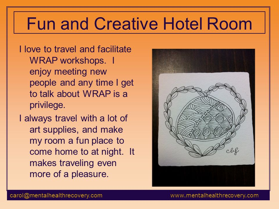 Fun and Creative Hotel Room I love to travel and facilitate WRAP workshops.