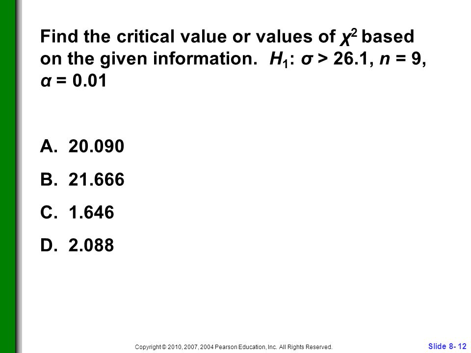 Slide 8- 12 Copyright © 2010, 2007, 2004 Pearson Education, Inc.