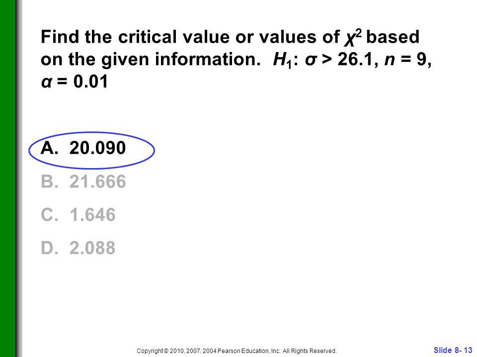 Slide 8- 13 Copyright © 2010, 2007, 2004 Pearson Education, Inc.