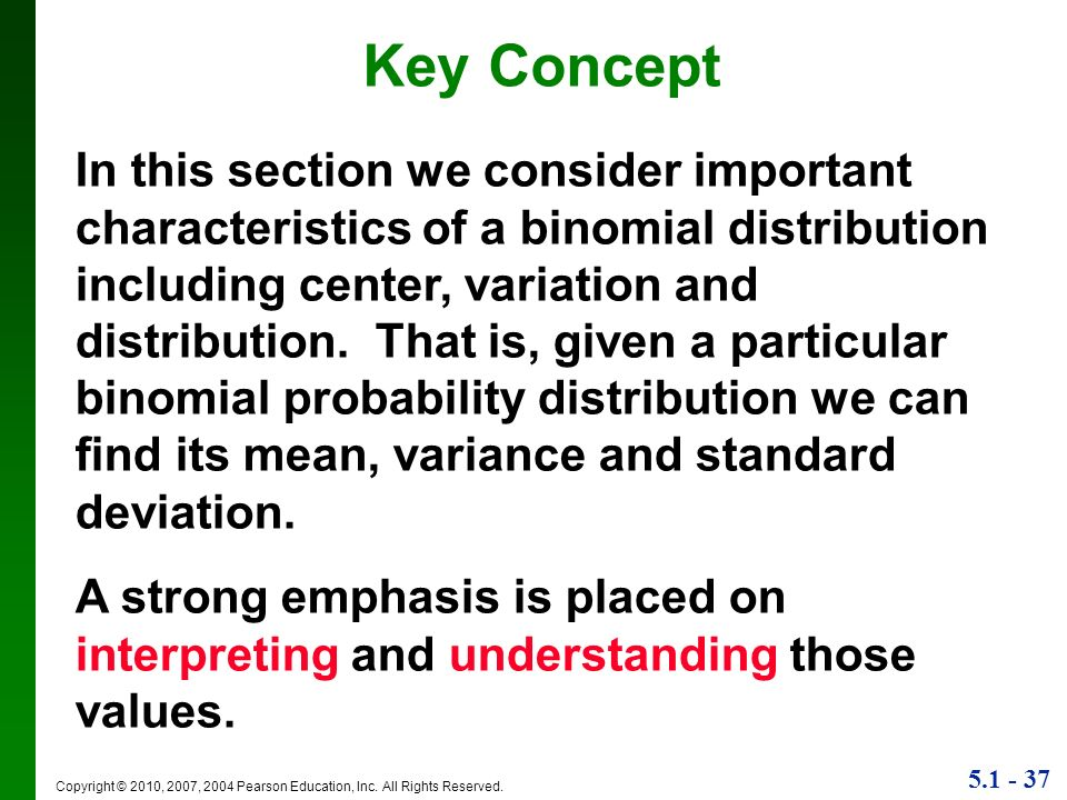5.1 - 37 Copyright © 2010, 2007, 2004 Pearson Education, Inc. All Rights Reserved. Key Concept In this section we consider important characteristics o