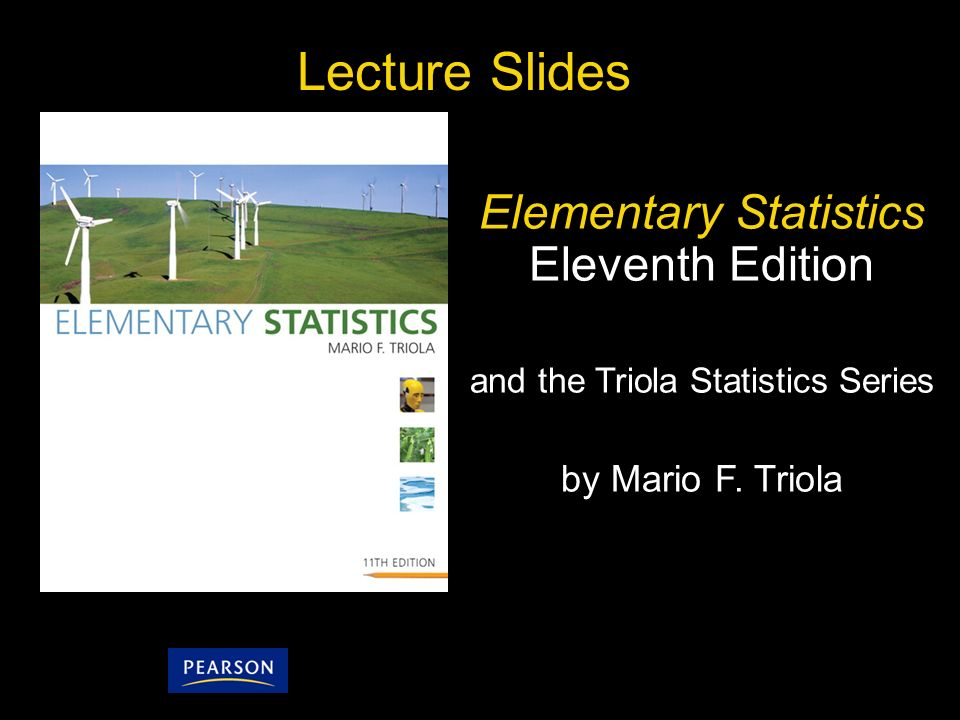 Copyright © 2010, 2007, 2004 Pearson Education, Inc. All Rights Reserved. 10.1 - 1 Lecture Slides Elementary Statistics Eleventh Edition and the Triol