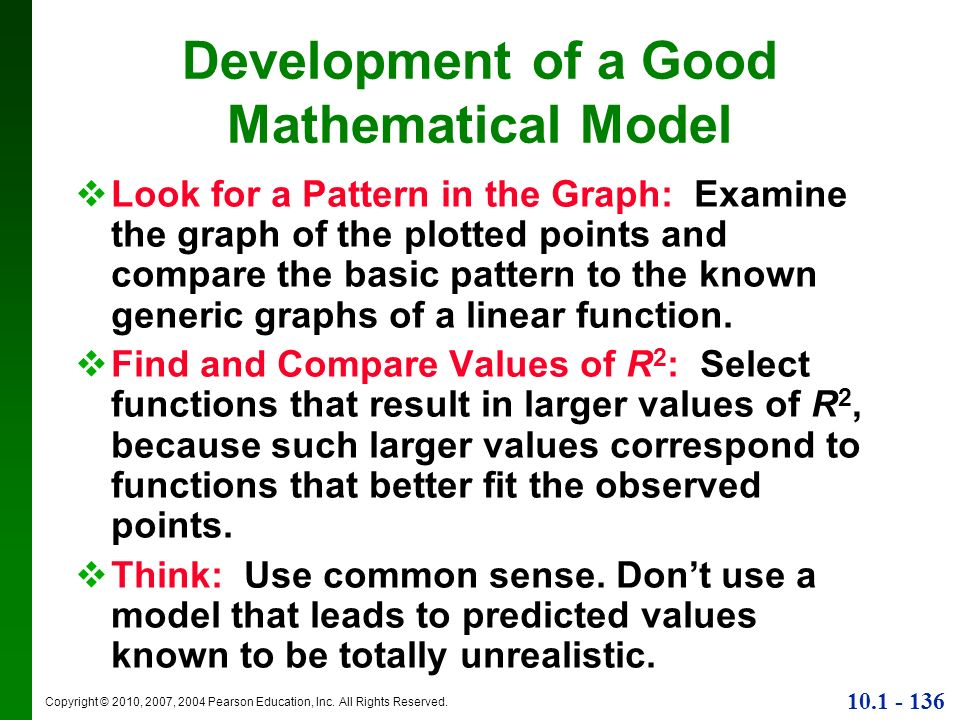 Copyright © 2010, 2007, 2004 Pearson Education, Inc. All Rights Reserved. 10.1 - 136 Development of a Good Mathematical Model Look for a Pattern in th