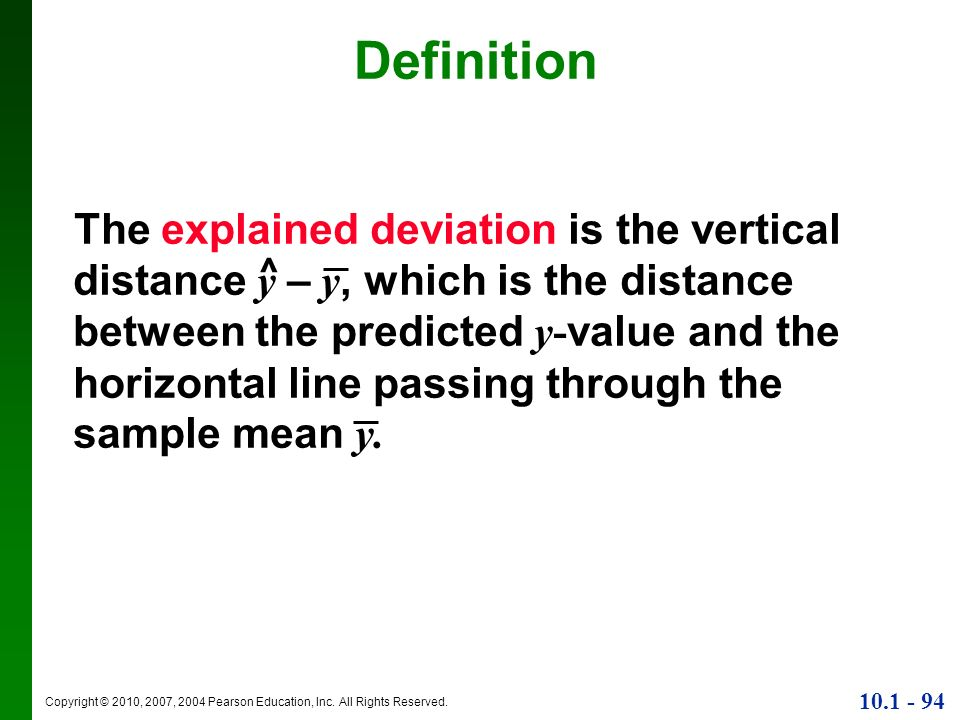 Copyright © 2010, 2007, 2004 Pearson Education, Inc. All Rights Reserved. 10.1 - 94 Definition The explained deviation is the vertical distance y – y,