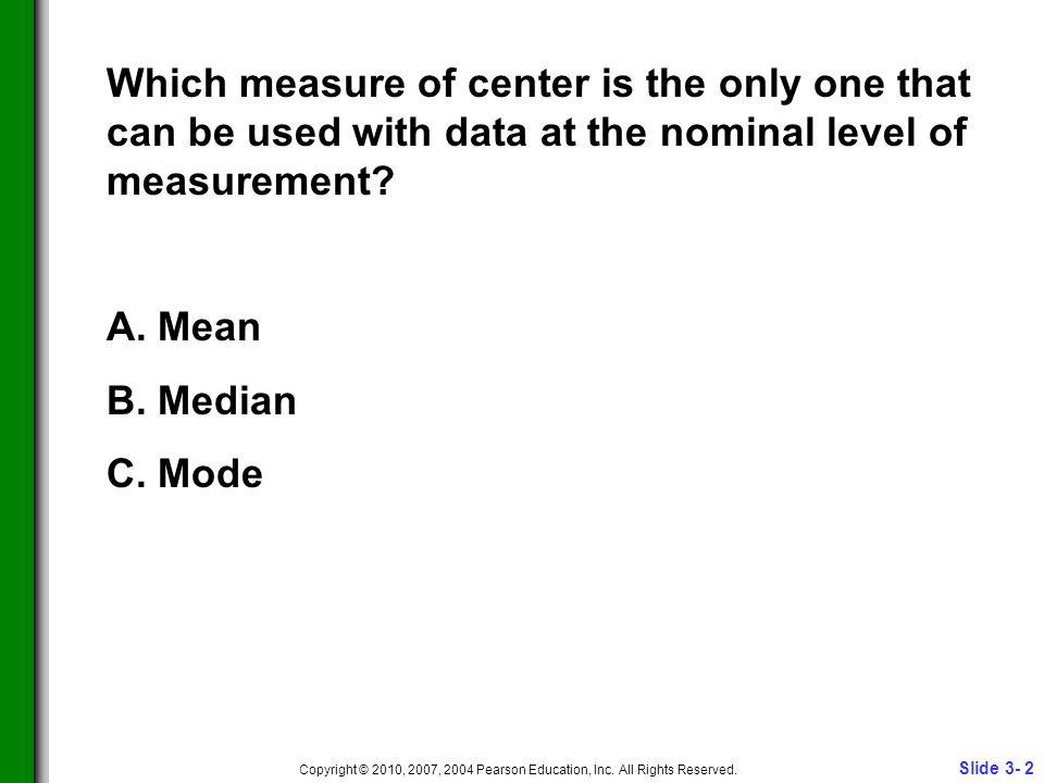Slide 3- 2 Copyright © 2010, 2007, 2004 Pearson Education, Inc.