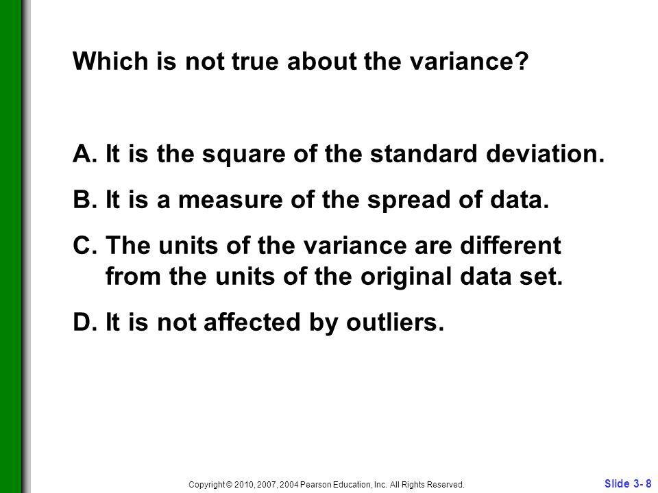 Slide 3- 8 Copyright © 2010, 2007, 2004 Pearson Education, Inc.