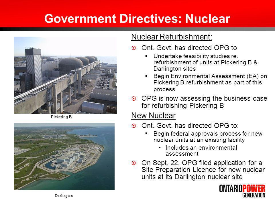 Government Directives: Nuclear Nuclear Refurbishment: Ont. Govt. has directed OPG to Undertake feasibility studies re. refurbishment of units at Picke