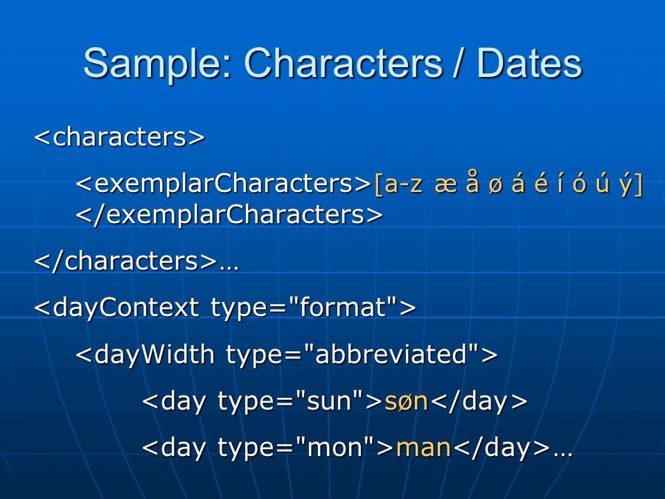 Sample: Characters / Dates <characters> [a-z æ å ø á é í ó ú ý] [a-z æ å ø á é í ó ú ý] </characters>… søn søn man … man …
