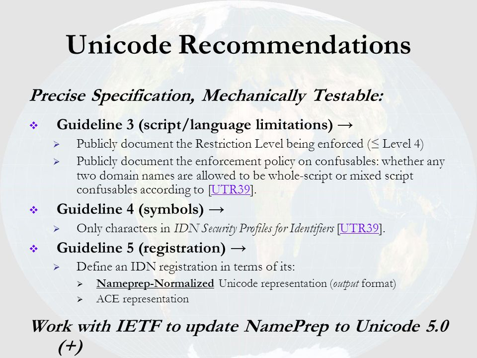 Unicode Recommendations Precise Specification, Mechanically Testable: Guideline 3 (script/language limitations) Publicly document the Restriction Leve