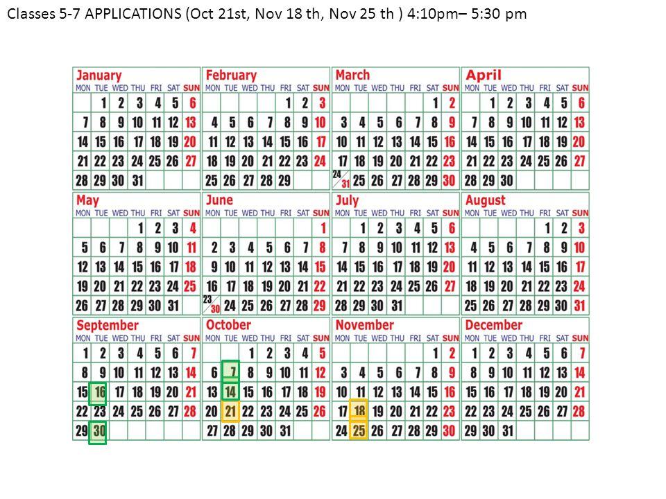 Classes 5-7 APPLICATIONS (Oct 21st, Nov 18 th, Nov 25 th ) 4:10pm– 5:30 pm