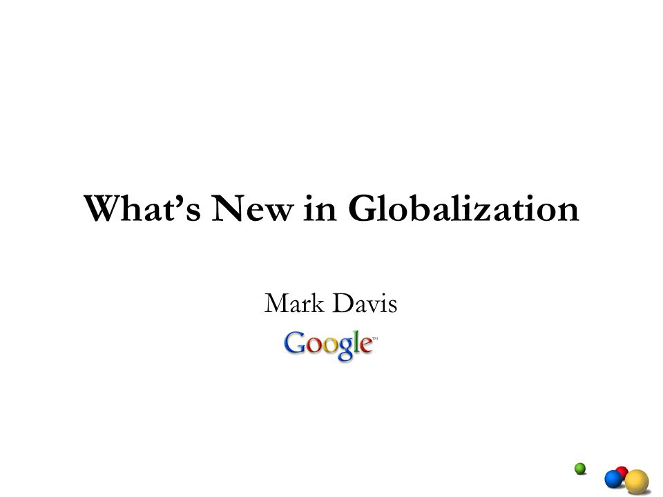 Whats New in Globalization Mark Davis