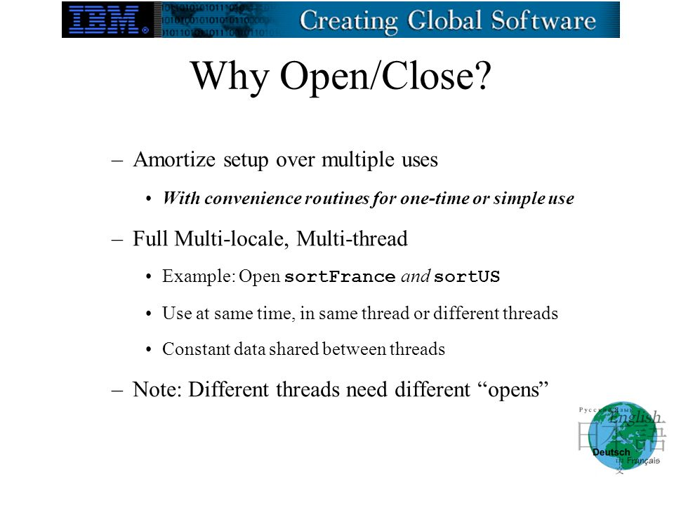 Why Open/Close? –Amortize setup over multiple uses With convenience routines for one-time or simple use –Full Multi-locale, Multi-thread Example: Open
