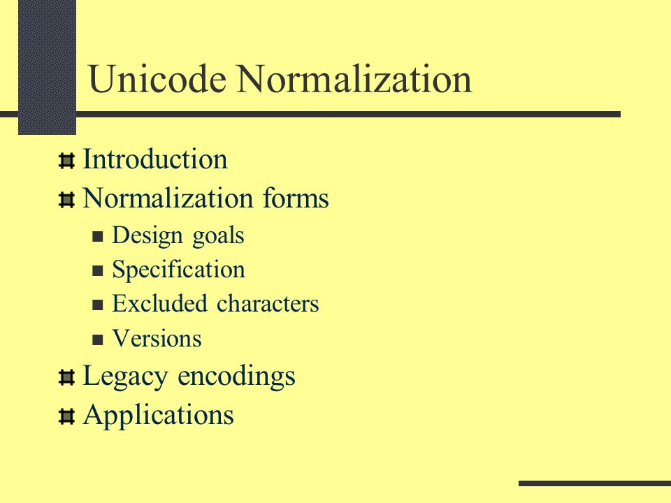 Unicode Normalization Introduction Normalization forms Design goals Specification Excluded characters Versions Legacy encodings Applications