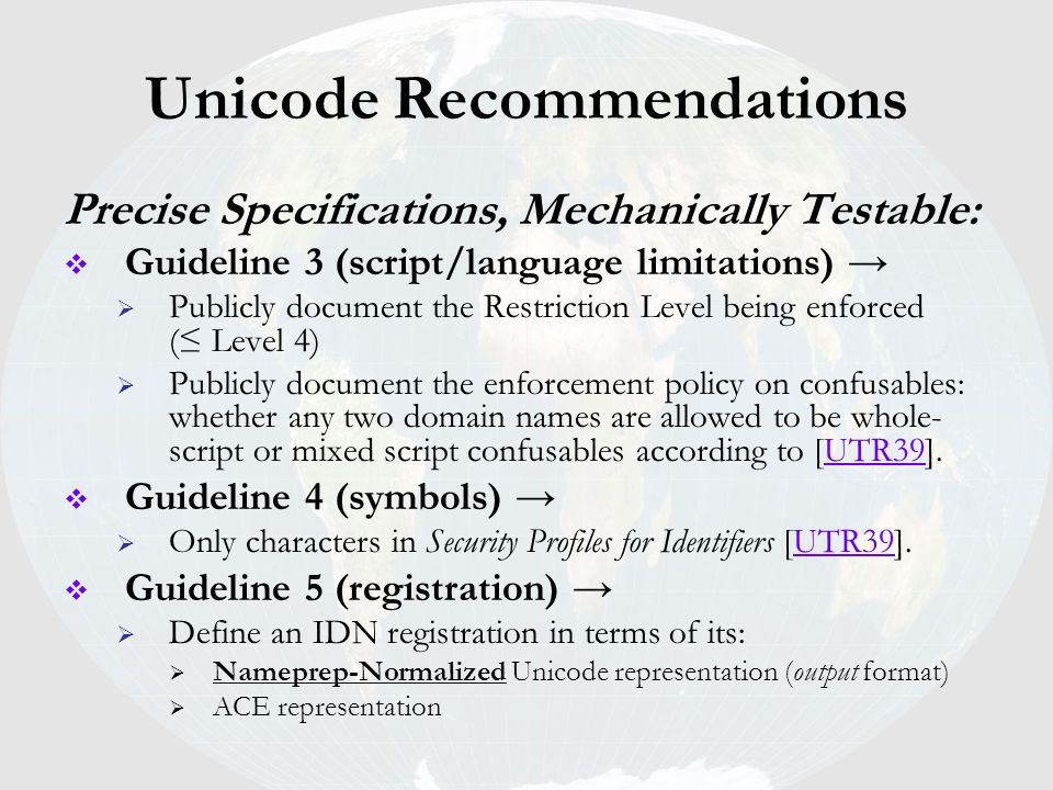 Unicode Recommendations Precise Specifications, Mechanically Testable: Guideline 3 (script/language limitations) Publicly document the Restriction Lev