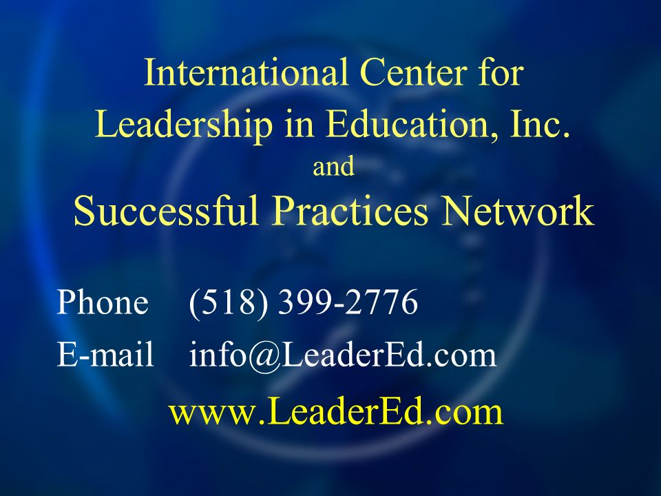 International Center for Leadership in Education, Inc. and Successful Practices Network Phone (518) 399-2776 E-mailinfo@LeaderEd.com www.LeaderEd.com