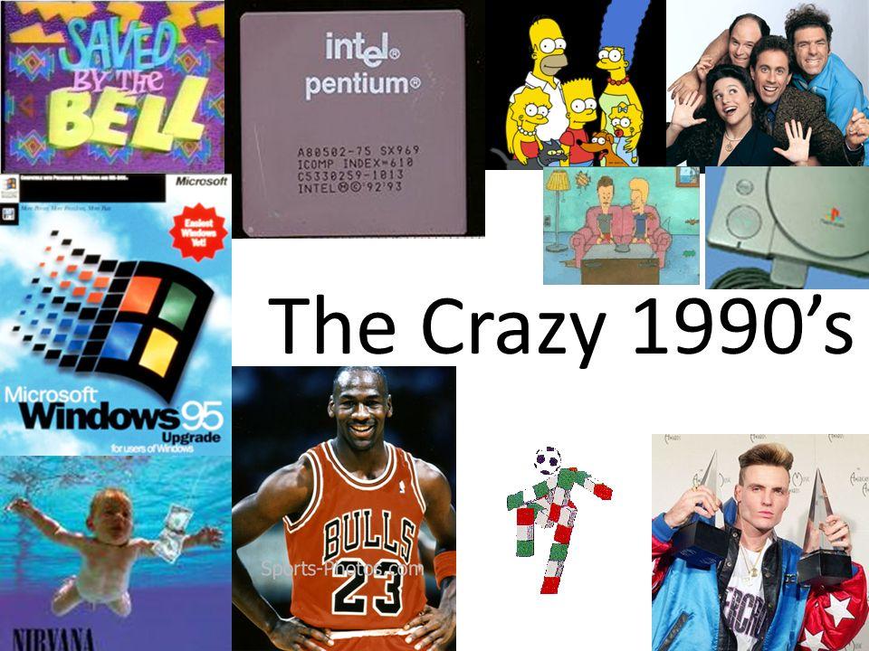 The Crazy 1990s