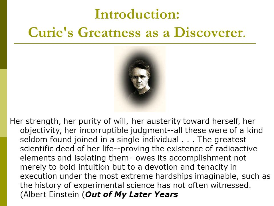 Introduction: Curie s Greatness as a Discoverer.