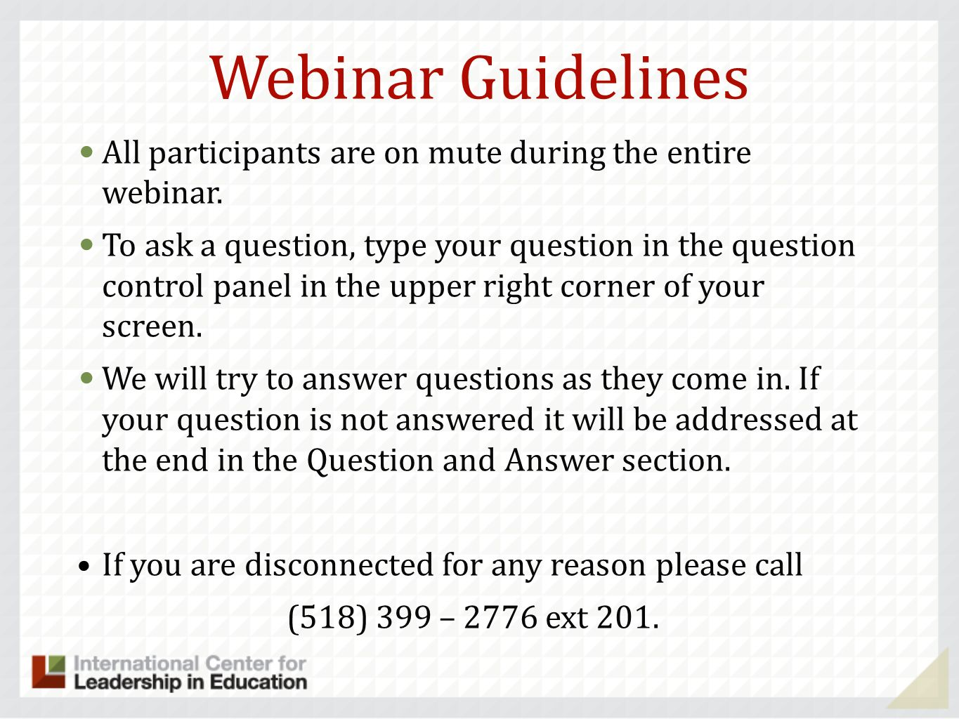 Webinar Guidelines All participants are on mute during the entire webinar. To ask a question, type your question in the question control panel in the
