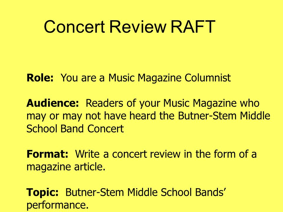 Concert Review RAFT Role: You are a Music Magazine Columnist Audience: Readers of your Music Magazine who may or may not have heard the Butner-Stem Mi