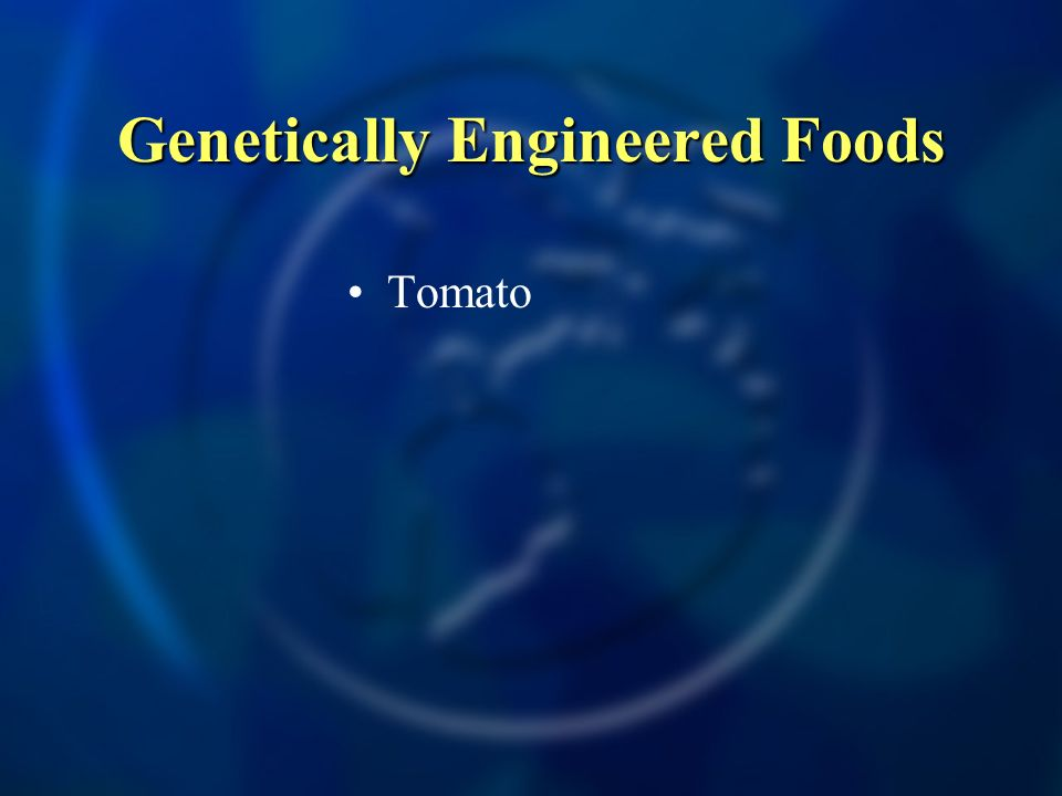 Genetically Engineered Foods Tomato