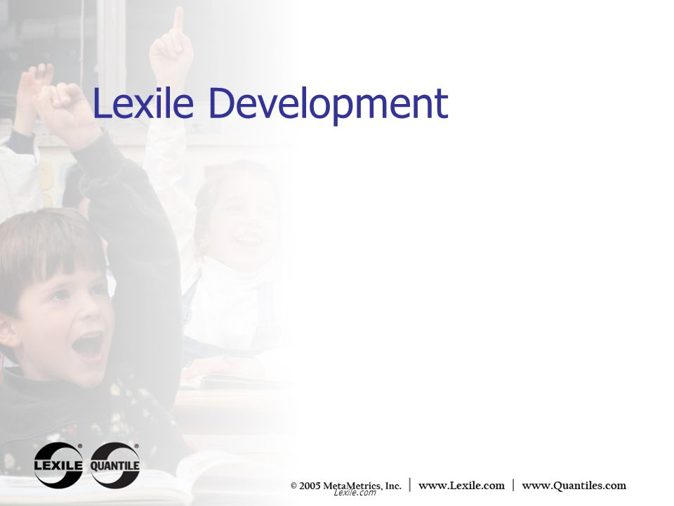 Lexile.com The Quantile Framework for Mathematics Developmental scale that locates an individuals ability to think mathematically in a taxonomy of mathematical skills, concepts and applications.