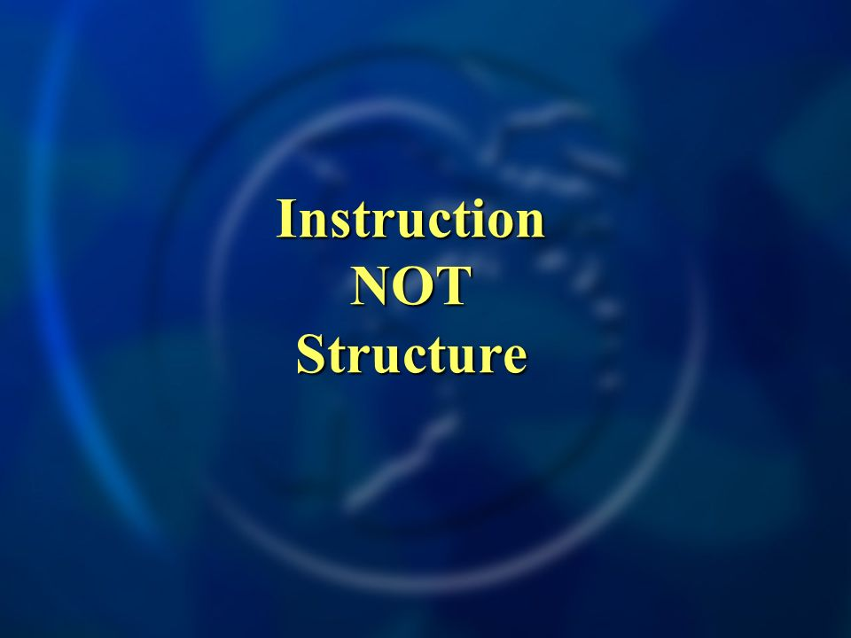 Instruction NOT Structure Instruction NOT Structure