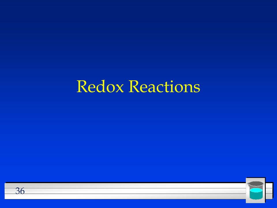 36 Redox Reactions