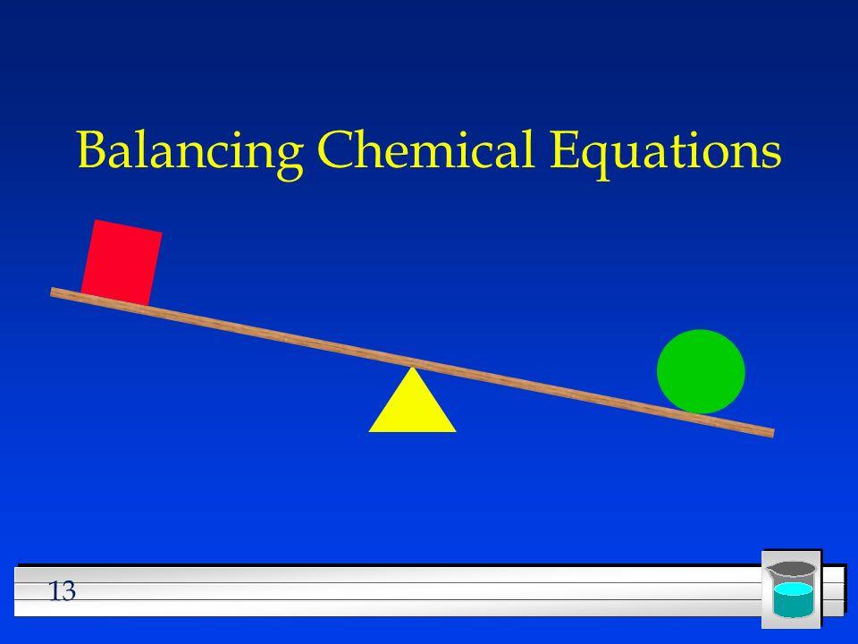 13 Balancing Chemical Equations