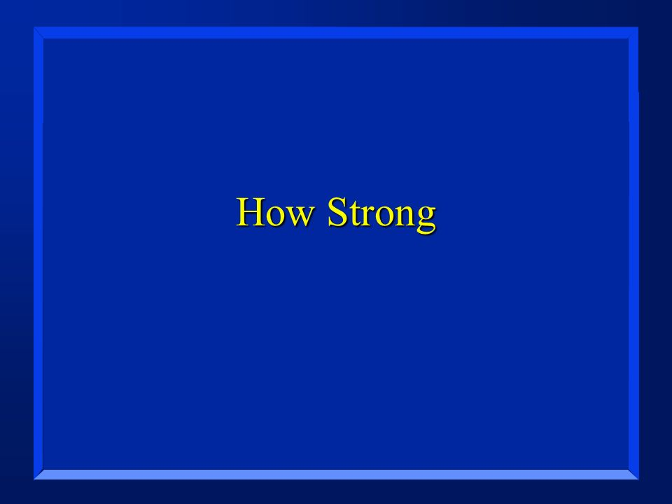 How Strong