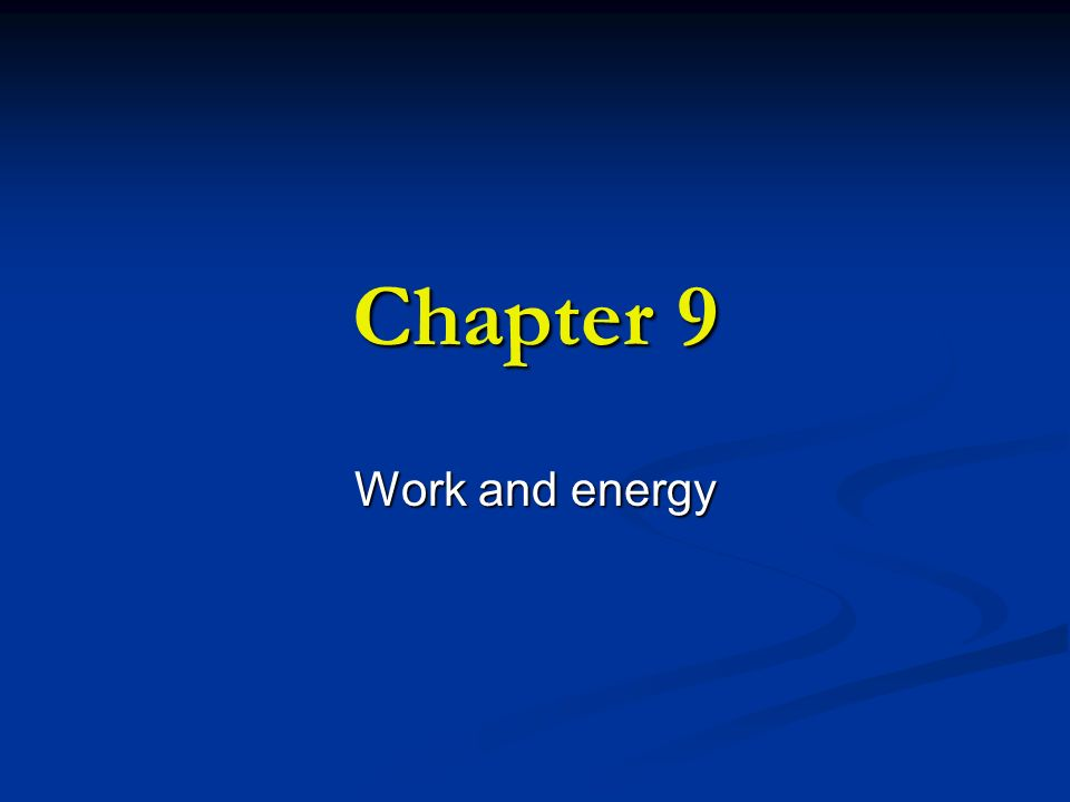 Chapter 9 Work and energy