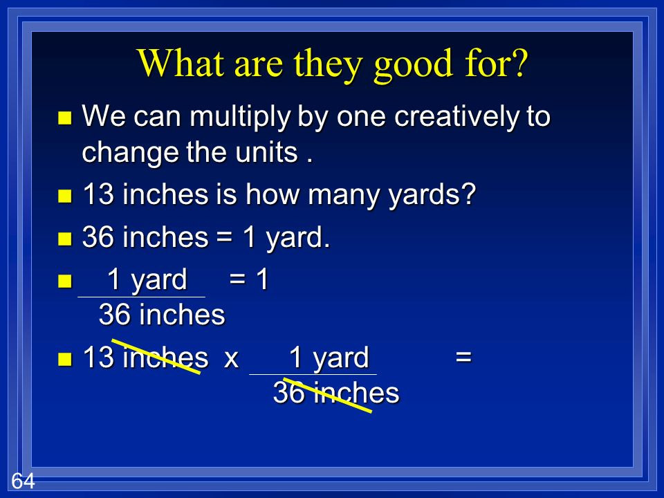 63 Write the conversion factors for the following l kilograms to grams l feet to inches l 1.096 qt. = 1.00 L