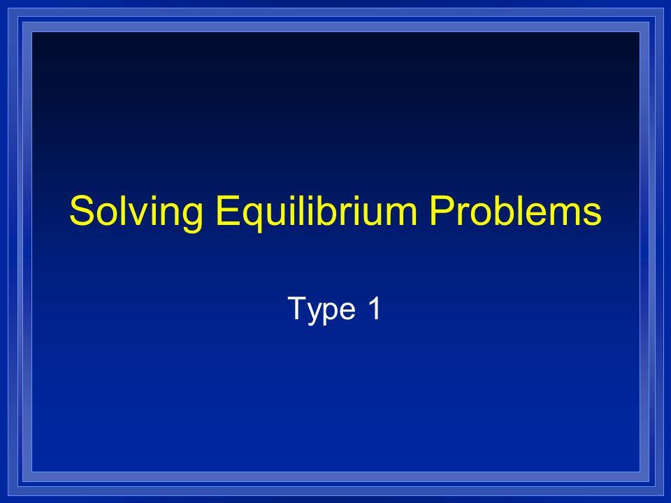 Solving Equilibrium Problems Type 1