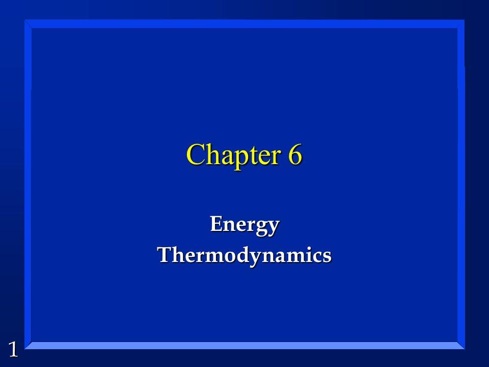 1 Chapter 6 EnergyThermodynamics