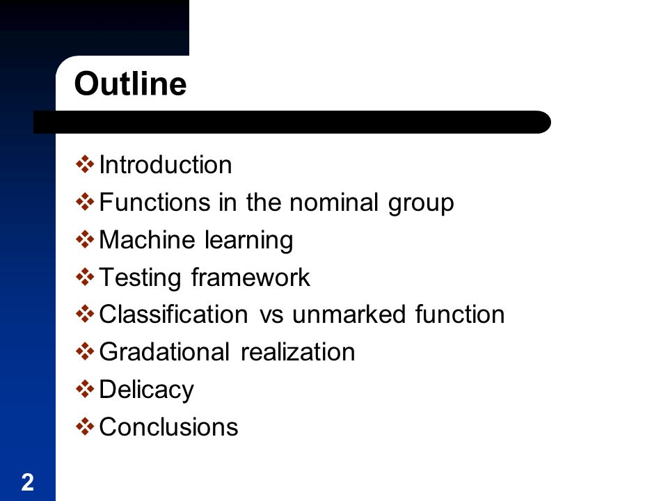 2 Outline Introduction Functions in the nominal group Machine learning Testing framework Classification vs unmarked function Gradational realization Delicacy Conclusions