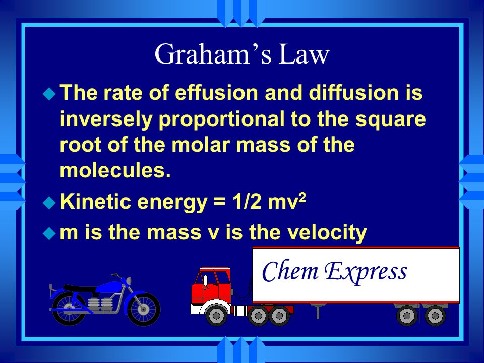 Diffusion u Molecules moving from areas of high concentration to low concentration. u Perfume molecules spreading across the room. u Effusion - Gas es
