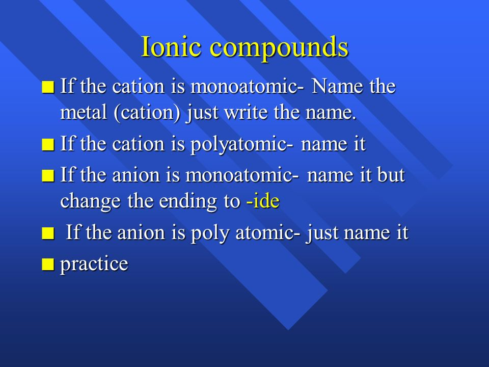 Naming compounds n Two types n Ionic - metal and non metal or polyatomics n Covalent- we will just learn the rules for 2 non-metals