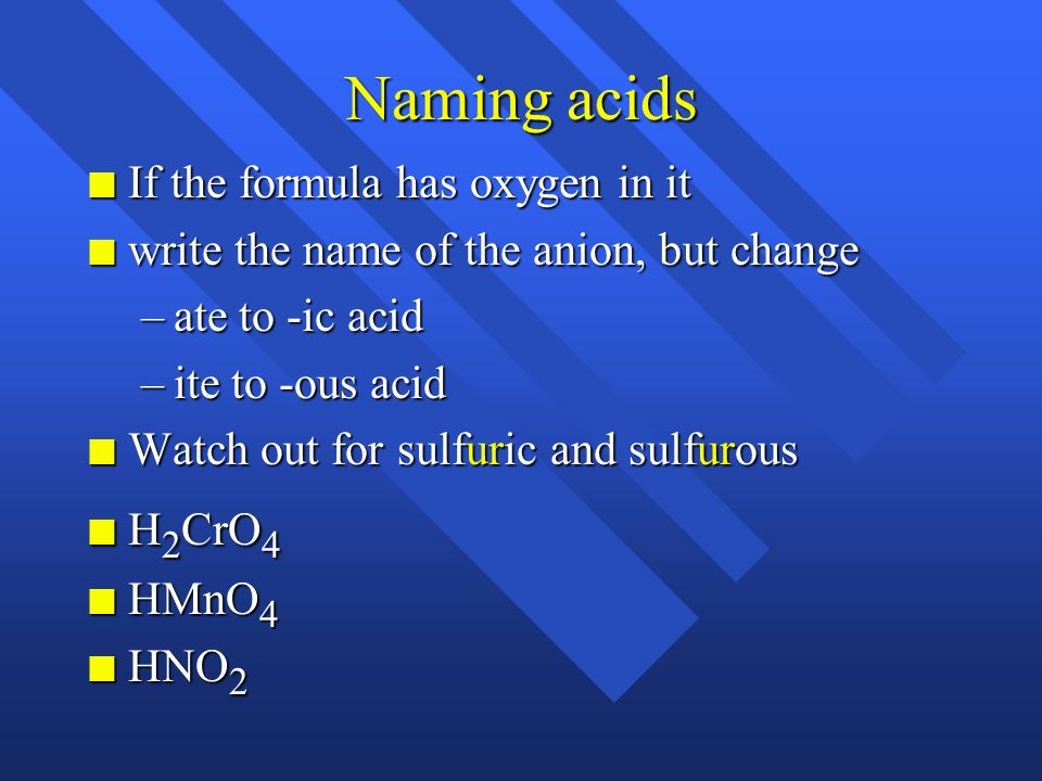 Acids n Substances that produce H + ions when dissolved in water n All acids begin with H n Two types of acids n Oxyacids n non oxyacids