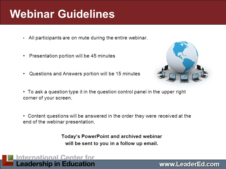 Webinar Guidelines All participants are on mute during the entire webinar. Presentation portion will be 45 minutes Questions and Answers portion will
