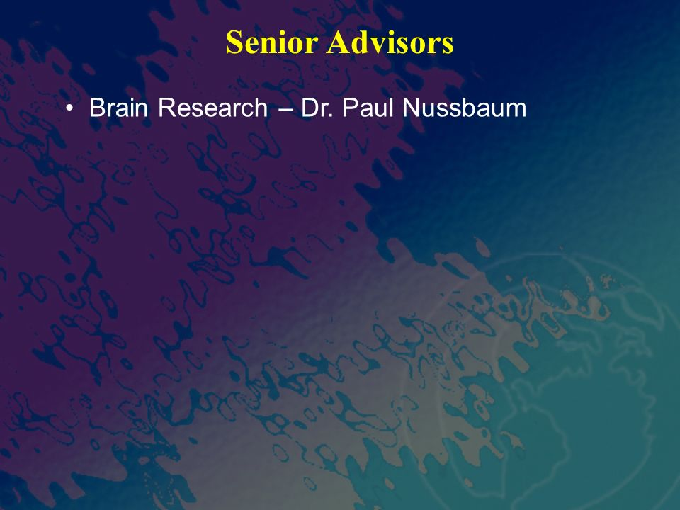 Senior Advisors Brain Research – Dr. Paul Nussbaum