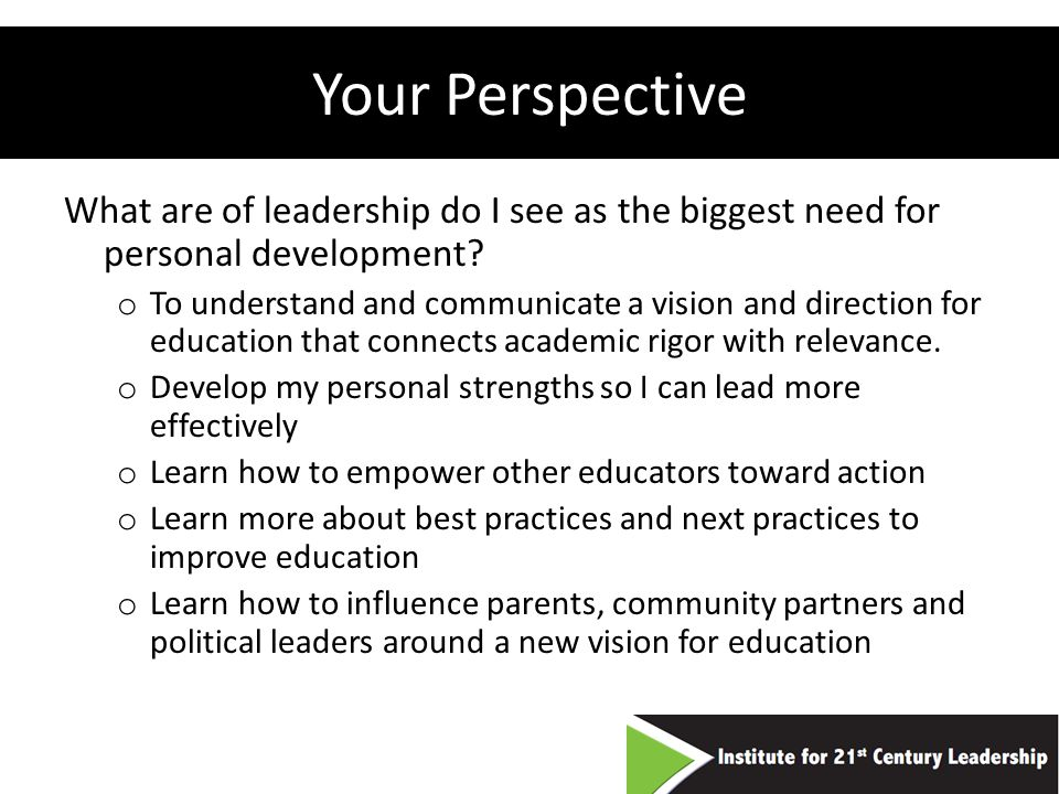 Your Perspective What are of leadership do I see as the biggest need for personal development.