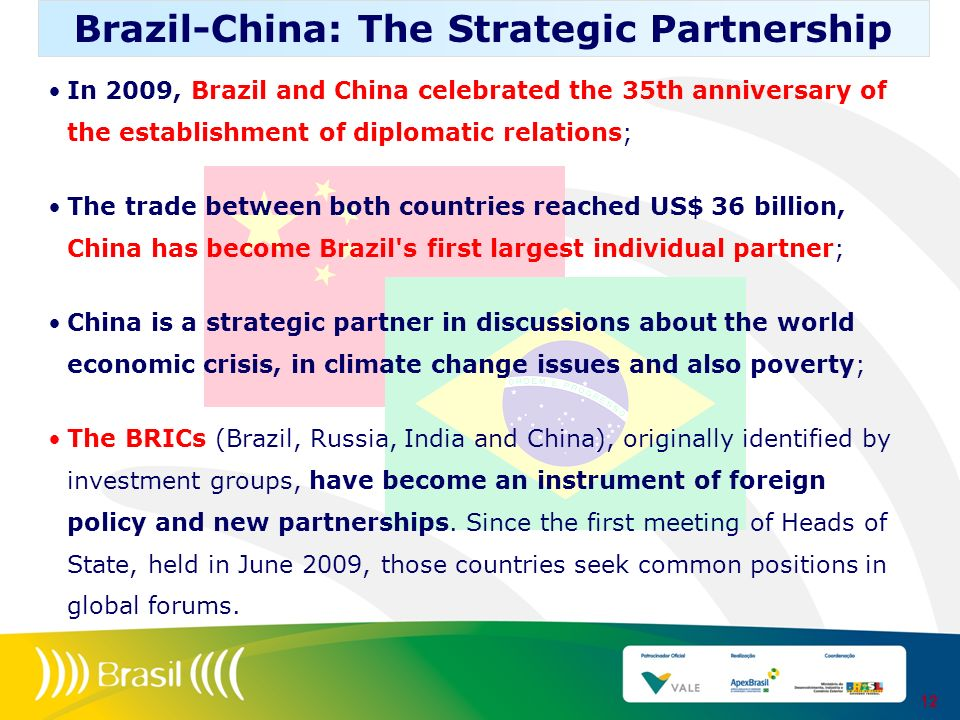 In 2009, Brazil and China celebrated the 35th anniversary of the establishment of diplomatic relations; The trade between both countries reached US$ 3