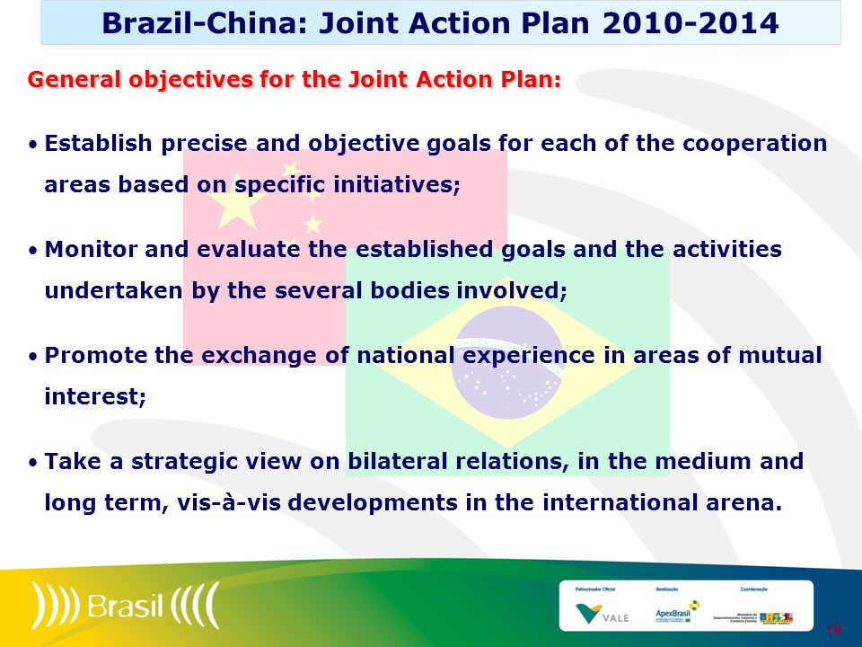 16 General objectives for the Joint Action Plan: Establish precise and objective goals for each of the cooperation areas based on specific initiatives