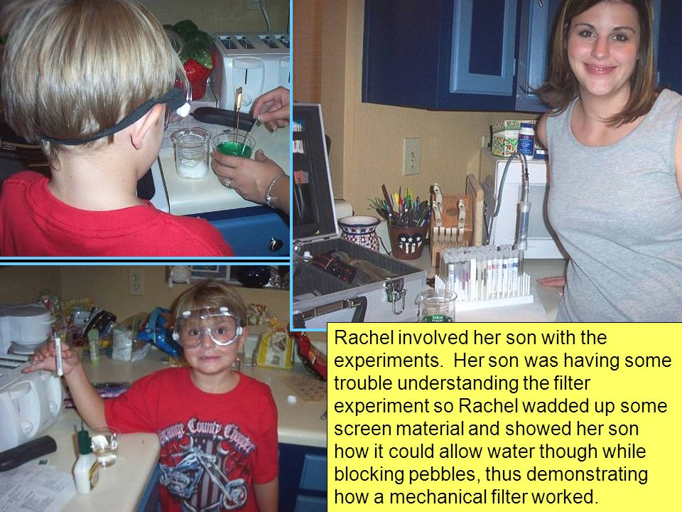 Rachel involved her son with the experiments.