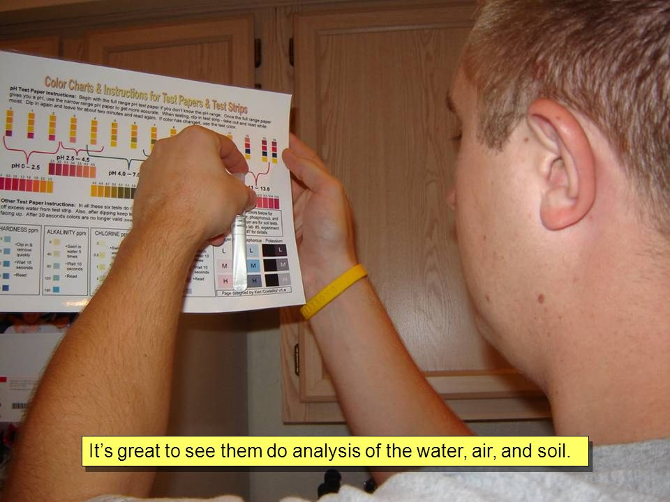 Its great to see them do analysis of the water, air, and soil.