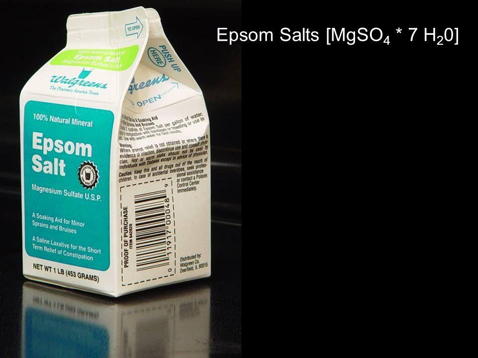Epsom Salts [MgSO 4 * 7 H 2 0]