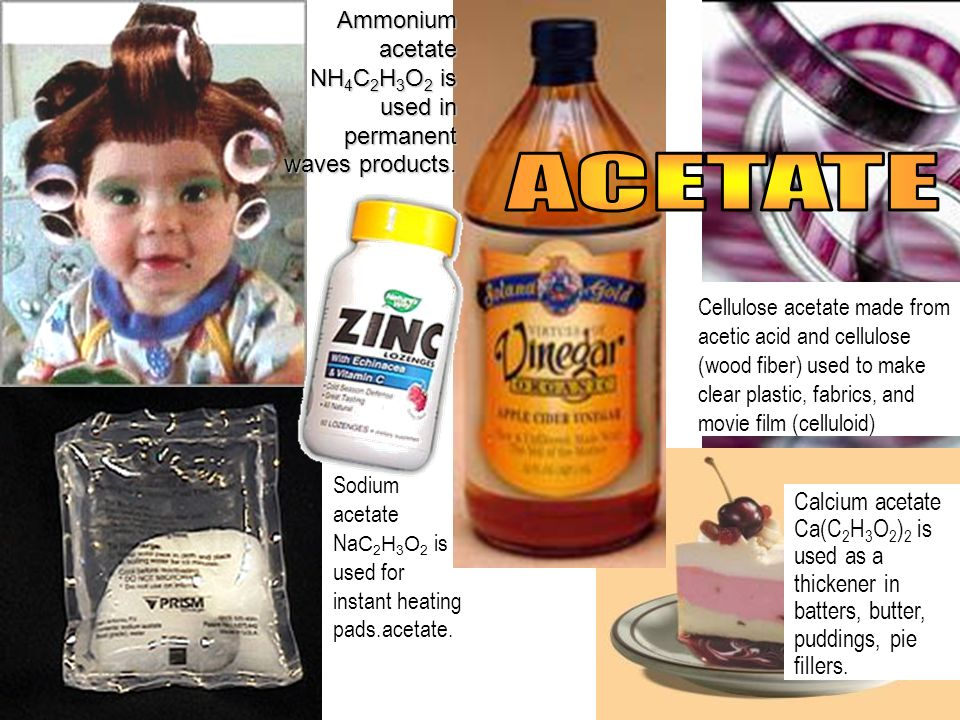 Sodium acetate Na C 2 H 3 O 2 is used for instant heating pads.acetate. Calcium acetate Ca(C 2 H 3 O 2 ) 2 is used as a thickener in batters, butter,