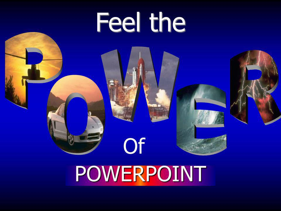 Of Feel the POWERPOINT