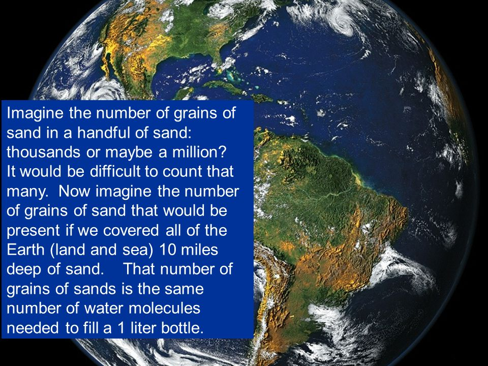 Imagine the number of grains of sand in a handful of sand: thousands or maybe a million.