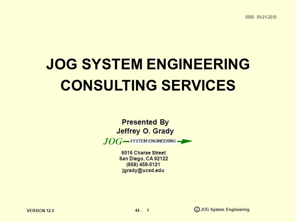 VERSION 12.0 44 - c JOG System Engineering 1 Presented By Jeffrey O.